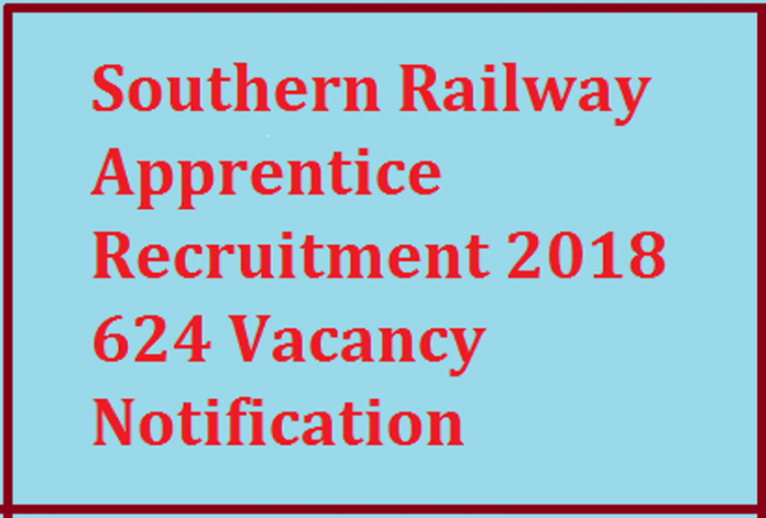 Southern Railway Recruitment 2018 for Apprentices-624 Posts