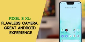 Pixel 3 XL Review Flawless camera, great Android experience